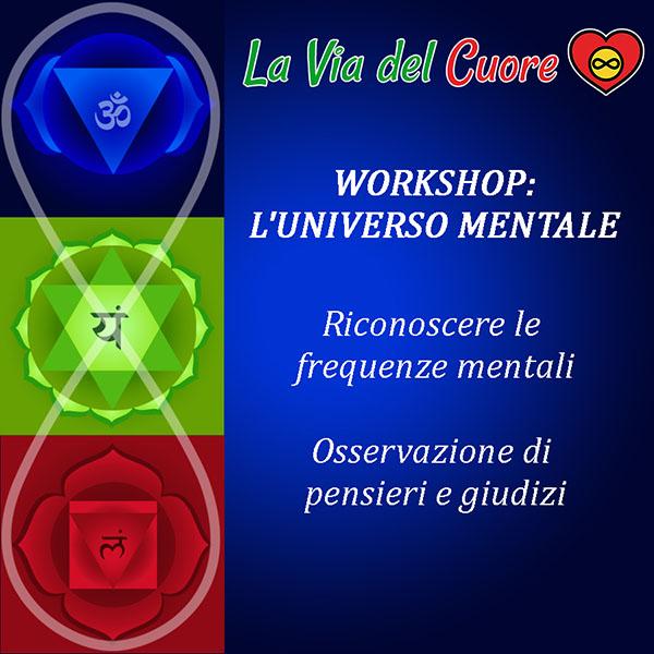 workshop l'universo mentale:  Riconoscere le frequenze mentali. Osservazione di pensieri e giudizi